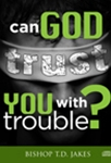 Can God Trust You With Trouble CD