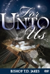 For Unto To Us DVD