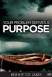 Your Problem Serves a Purpose CD